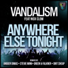 Anywhere Else Tonight (Orig mix / Stevie Mink Remix) - TEASER - Vandalism feat Nick Clow