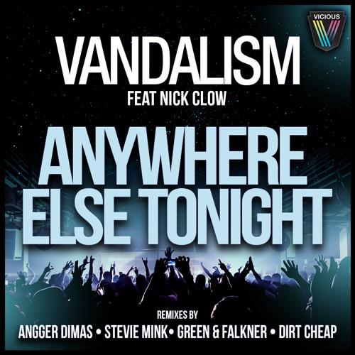Anywhere Else Tonight (Orig mix / Stevie Mink Remix) - TEASER - Vandalism feat Nick Clow