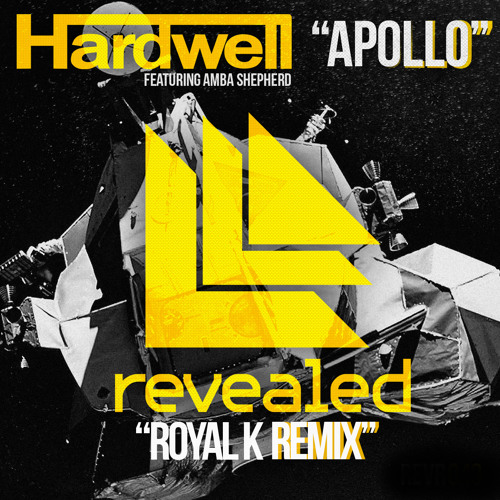 Hardwell Ft Amba Shepard - Apollo (Royal K Bootleg)