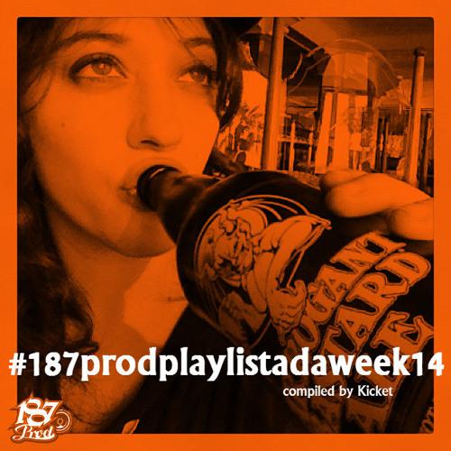 #187prodplaylistadaweek14 (April 15-21, 2013)
