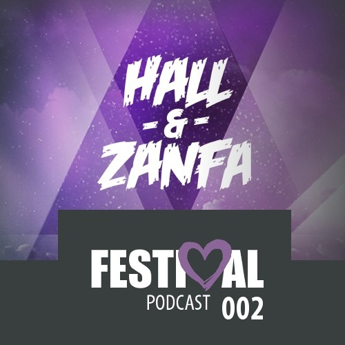 HALL & ZANFA - Festival Podcast 002