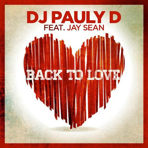 DJ Pauly D Ft. Jay Sean - Back To Love (Adrian Love Remix) [SNIPPET]