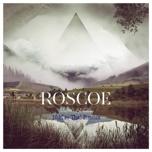 Roscoe - Lowlands (Niklas Thal Edit) [FREE DOWNLOAD]