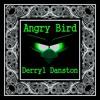 Derryl Danston - Angry Bird (Free Download)