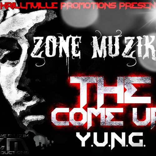 The Come Up- Y.U.N.G