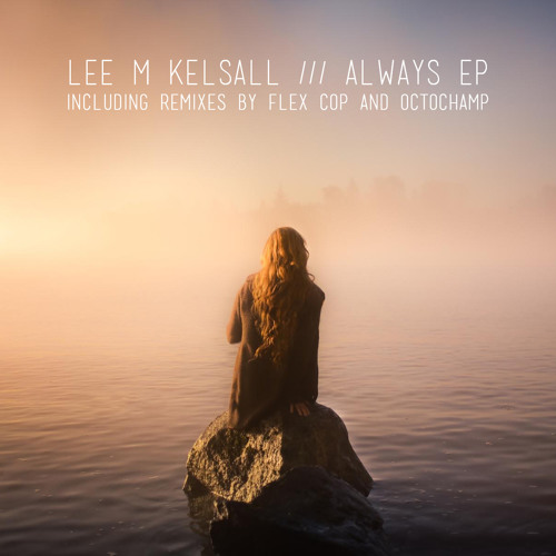 Lee M Kelsall - Always [Original]