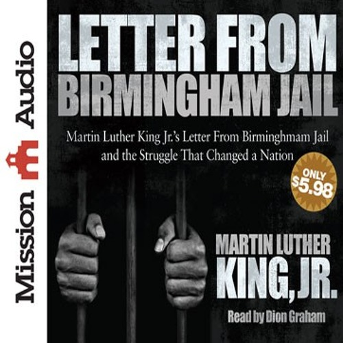 an analysis of the writing style and purpose of the letters from birmingham jail by martin luther ki Movement civil rights leaders martin luther king jr what is the purpose of the the letter from birmingham jail on letters from a birmingham jail.
