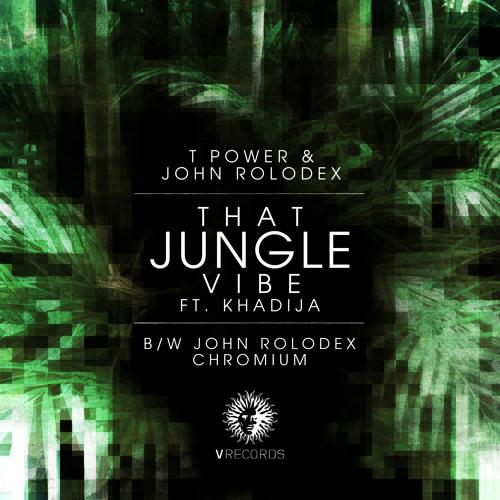 T Power & John Rolodex – That Jungle Vibe feat Khadija [V Records]