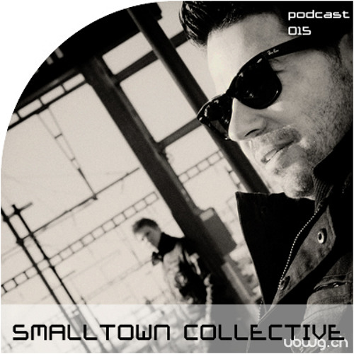 Podcast 015 - SMALLTOWN COLLECTIVE - ubwg.ch