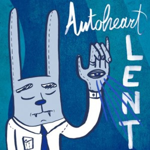 Autoheart - Lent (The Remixes)