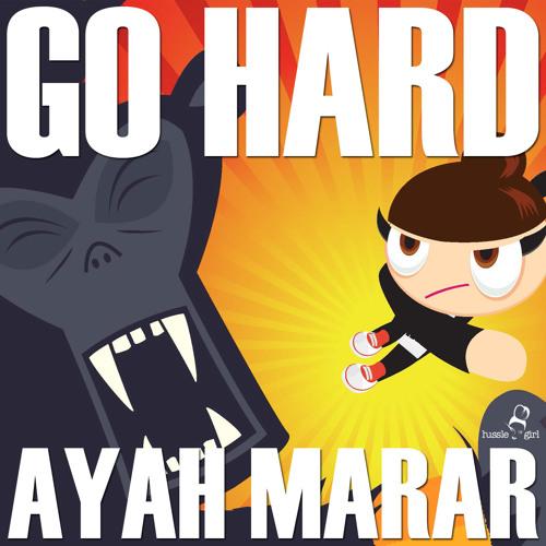AYAH MARAR 'GO HARD' (ELLINGTON REMIX) - OUT NOW!