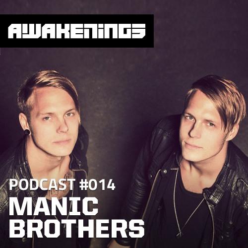 Awakenings Podcast #014 - Manic Brothers