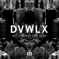 DVWLX - Not Another Love Song