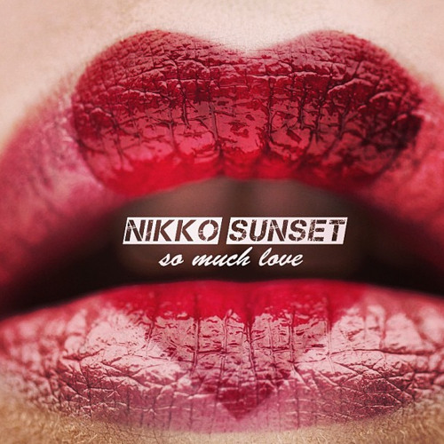 Nikko Sunset - So Much Love(Elixir-Radio Exclusive)