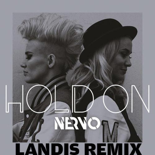 Nervo - Hold On (Landis Remix)