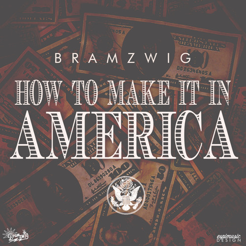 Bramzwig- How To Make It In America