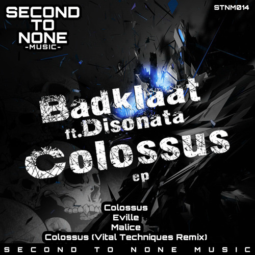 Disonata & BadKlaat - Colossus [OUT NOW! - SECOND TO NONE]