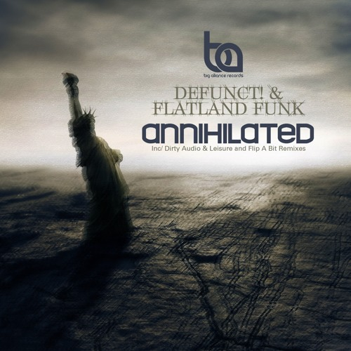 Annihilated by Defunct! & Flatland Funk (Dirty Audio & Leisure Remix)
