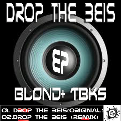 Blond - Drop the Beis (The Beatkillers Remix)Top#85 Releases Breaks on Beatport!!