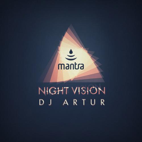 DJ ARTUR - NIGHT VISION | MANTRA