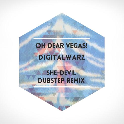 OH DEAR VEGAS! VS DIGITALWARZ - She-Devil Dubstep Remix