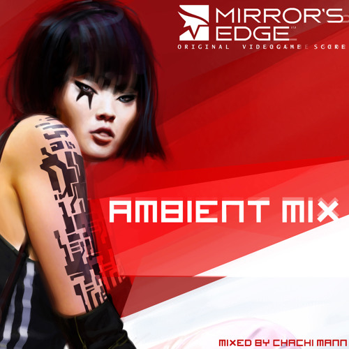 Mirror's Edge Ambient Mix [OST]