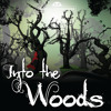 Into The Woods Radio Spot