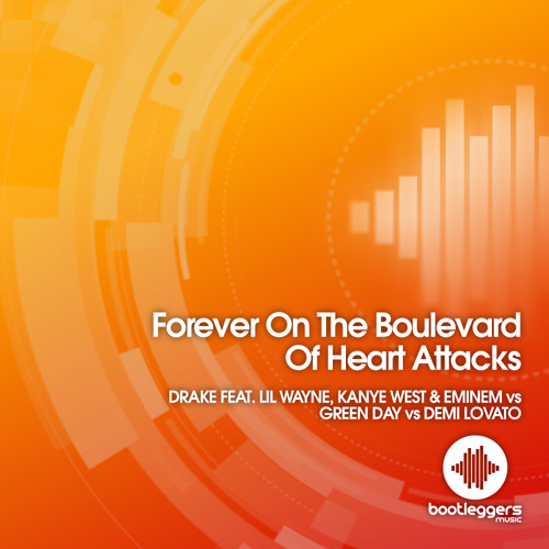 Forever On The Boulevard Of Heart Attacks (Bootleggers Music Mashup)