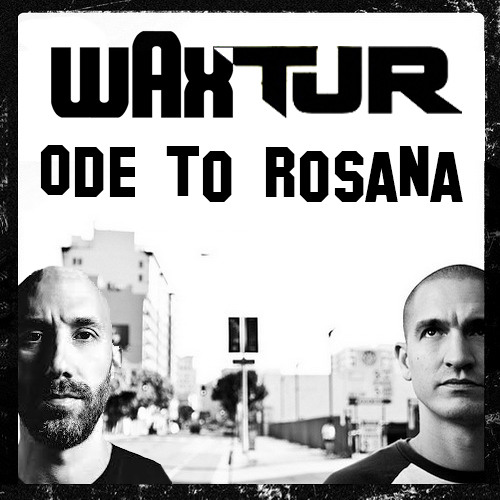 WAX vs. TJR - Ode to Rosana (Alex Morgan Bootleg)