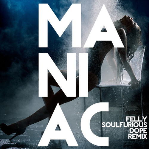[FREE DOWNLOAD] Michael Sembello - Maniac - Felly Soulfurious Dope Remix