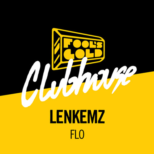 LENKEMZ - FLO' - OUT NOW FOOLS GOLD RECORDS