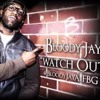 [NODJ] Bloody Jay - Watch Out [Produced by MPC Cartel]