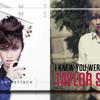 I Knew You Were Trouble vs Heart Attack- Demi Lovato & Taylor Swift (MASHUP)