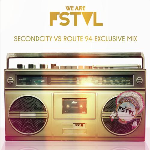 We Are FSTVL - SecondCity VS Route 94 Exclusive Creche Mix
