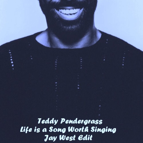 Teddy Pendergrass - Life Is A Song Worth Singing (Jay West Edit) FREE DOWNLOAD!!!