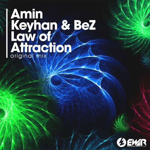 EWR036 - Amin Keyhan & BeZ - Law Of Attraction (Preview)[Electronic Waves Records]