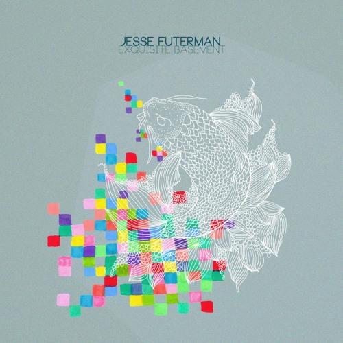 Jesse Futerman - Exquisite Basement (Snippets)
