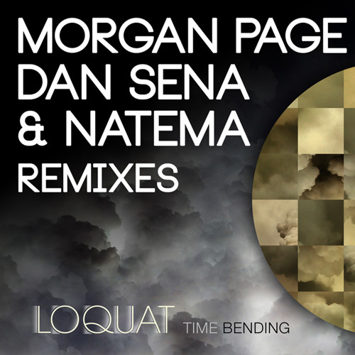Loquat - Time Bending (Morgan Page Remix)