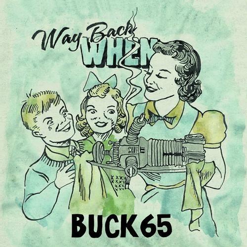 Buck 65 - Way Back When (GFT remix)