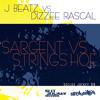 J Beatz vs Dizzee Rascal - Sargent vs Strings Hoe