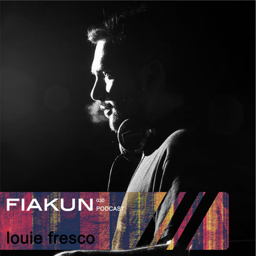 Fiakun Podcast 030 - Louie Fresco