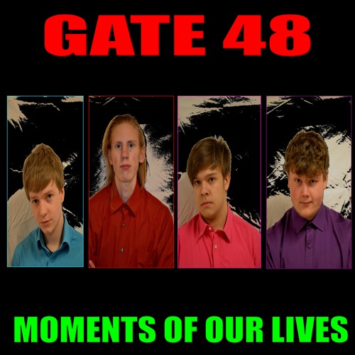 GATE 48 - Moments Of Our Lives