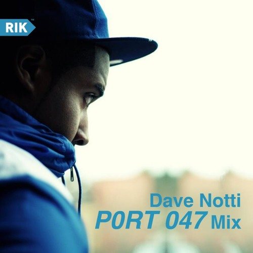 DaveNotti - P0RT 047 Mix