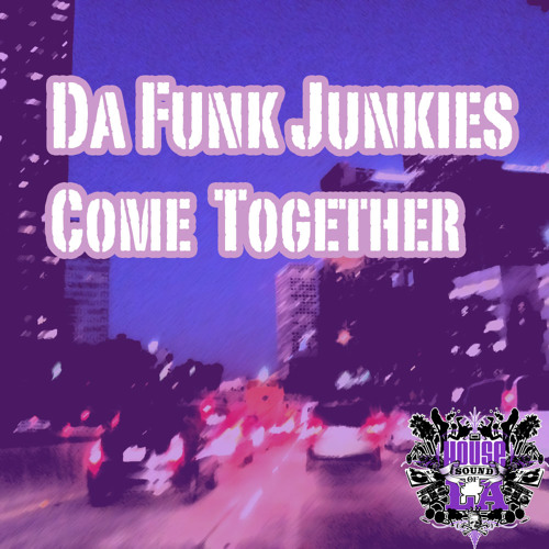 BLM103_Da-Funk-Junkies_Come-Together