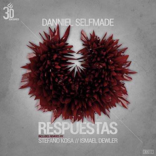 Danniel Selfmade - Respuestas ( Ismael Dewler Remix ) 3Desires