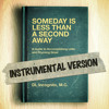 Someday is Less Than a Second Away (Instrumental Version)