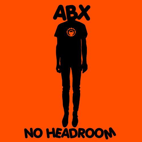 ABX - No Headroom (The Riberaz Remix - Alternative Version)