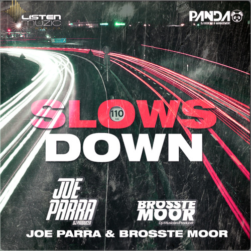 Joe Parra & Brosste Moor - Slows Down (Original Mix) *OUT NOW*