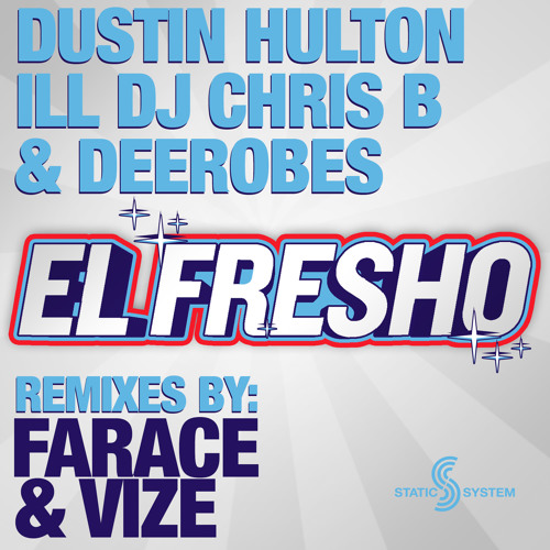 Dustin Hulton, ILL DJ Chris B & DeeRobes - El Fresho (Vize Remix) - OUT NOW!