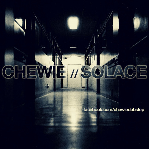Chewie - Solace (Free tune on facebook/chewiedubstep)